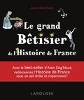 Alain Dag'Naud - Le grand bêtisier de l'Histoire de France.