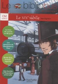 Alain Dag'Naud - Le XIXe siècle CM Cycle 3.