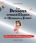 """Alain Dag'Naud - Les dessous croustillants de l'histoire de France - Le """"fessebook"""" de l'Histoire de France."""