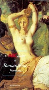 Alain Daguerre de Hureaux et  Collectif - L'ABCdaire du Romantisme français.