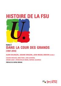 Alain Dalançon - Histoire de la FSU - Dans la cour des grands (1997-2010).