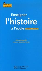 Alain Dalongeville - Enseigner l'Histoire à l'école.