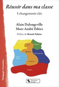 Alain Dalongeville et Marc-André Ethier - Réussir dans ma classe - 5 changements-clés.