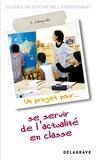 Alain Dalongeville - Un projet pour se servir de l'actualité en classe.