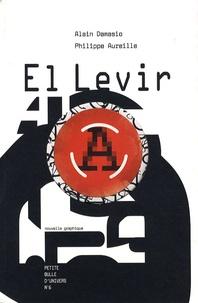 Alain Damasio et Philippe Aureille - El Levir.