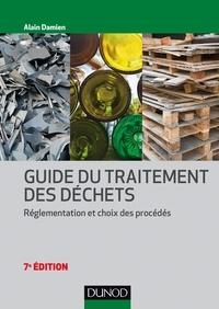 Alain Damien - Guide du traitement des déchets - Réglementation et choix des procédés.