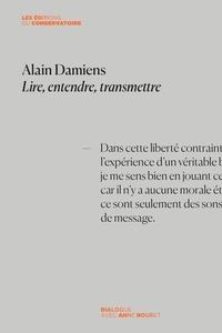 Alain Damiens - Alain Damiens - Lire, entendre, transmettre.