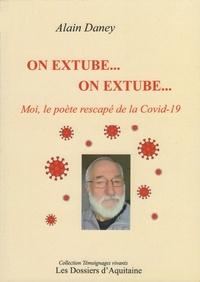 Alain Daney - On extube... On extube - Moi, le poète rescapé de la Covid-19.