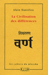 Alain Daniélou - La civilisation des différences.