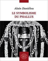 Alain Daniélou et Gabriel Matzneff - Le symbolisme du phallus.