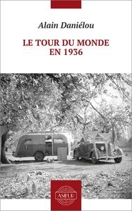 Alain Daniélou et Anne Prunet - Le tour du monde en 1936.