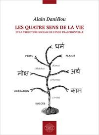 Alain Daniélou - Les quatre sens de la vie et la structure sociale de l'Inde traditionnelle.