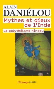 Alain Daniélou - Mythes et dieux de l'Inde - Le polythéisme hindou.