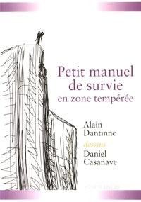 Alain Dantinne - Petit manuel de survie en zone tempérée.