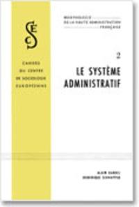 Alain Darbel et Antoine Schnapper - Morphologie de la haute administration française - Tome 2, le système administratif.