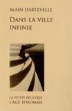 Alain Dartevelle - Dans la ville infinie.