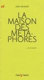 Alain Dartevelle - La maison des métaphores.