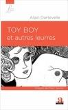 Alain Dartevelle - Toy boy et autres leurres.