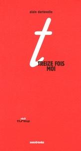 Alain Dartevelle - Treize fois moi - Histoires en miroir.