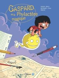 Alain Dary et Mickaël Roux - Gaspard et le Phylactère magique.