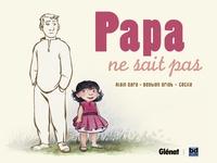 Alain Dary et Sébastien Griot - Papa ne sait pas.
