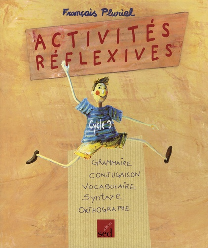 Alain Dausse et Marc Galland - Activités réflexives - Cycle 3.