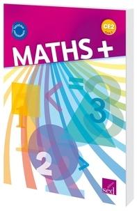Alain Dausse et Céline Augé - Mathématiques CE2 Cycle 2 Maths +.