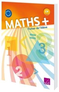 Alain Dausse et Myriam Baya Nasroune - Maths+ CP - Fichier de l'élève.