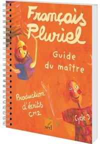 Alain Dausse et Marine Dézé - Production d'écrits CM2 - Guide du maître.