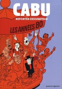 Alain David - Cabu reporter-dessinateur - Les années 80.