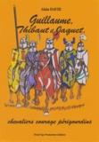 Alain David - Guillaume, Thibaut et Jaquet, chevaliers courage périgourdins.