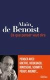 Alain de Benoist - Ce que penser veut dire.