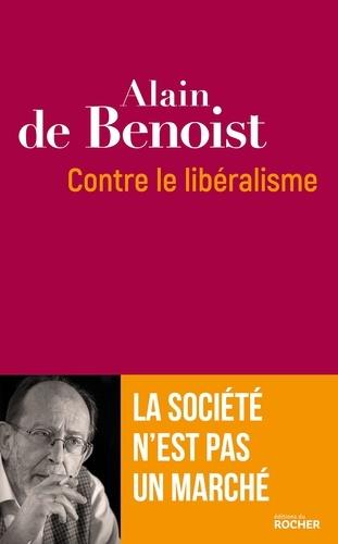 Contre le libéralisme. La société n'est pas un marché