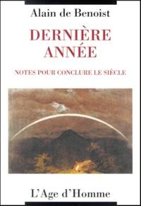 Alain de Benoist - Dernière année. - Notes pour conclure le siècle.
