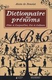 Alain de Benoist - Dictionnaire des prénoms - D'hier et d'aujourd'hui, d'ici et d'ailleurs.