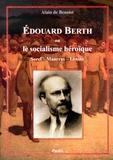 Alain de Benoist - Edouard Berth ou le socialisme héroïque - Sorel, Maurras, Lénine.
