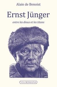 Alain de Benoist - Ernst Jünger, entre les dieux et les titans.