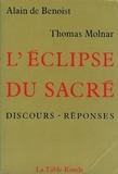 Alain de Benoist et Thomas Molnar - L'éclipse du sacré - Discours et réponses.