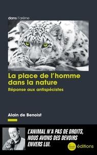 Alain de Benoist - La place de l'homme dans la nature - Réponse aux antispécistes.