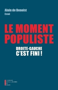Alain de Benoist - Le Moment populiste - Droite-gauche, c'est fini !.