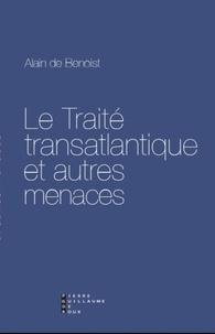 Alain de Benoist - Le traité transatlantique et autres menaces.