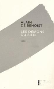 Alain de Benoist - Les démons du bien.