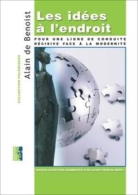 Alain de Benoist - Les idées à l'endroit - Pour une ligne de conduite décisive face à la modernité.