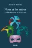 Alain de Benoist - Nous et les autres - Problèmatique de l'identité.
