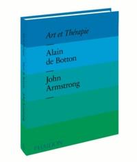 Alain de Botton et John Armstrong - Art et Thérapie.