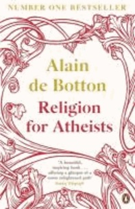 Alain DE BOTTON - Religion for Atheists.