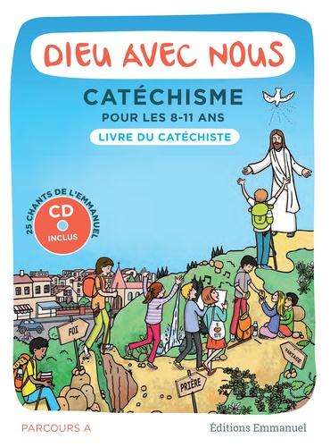 Alain de Boudemange et Jean-Louis Fradon - Dieu avec nous - Catéchisme pour les 8-11 ans - Parcours A, Livre du catéchiste. 1 CD audio MP3