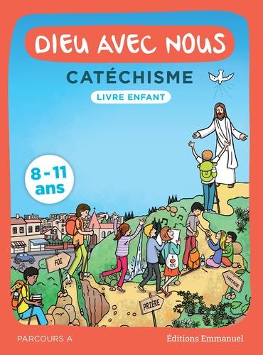 Dieu avec nous - Catéchisme. Livre enfant, parcours A