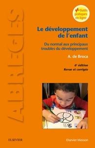 Alain de Broca - Le développement de l'enfant - Du normal aux principaux troubles du développement.