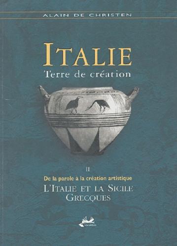 Alain de Christen - Italie, terre de création - Tome 2, De la parole à la création artistique : l'Italie et la Sicile grecques.